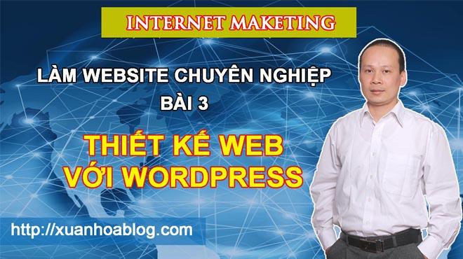 Làm website chuyên nghiệp dễ dàng với wordpress